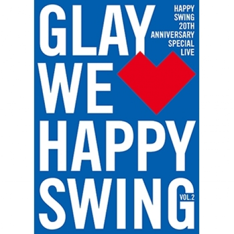 HAPPY SWING 20th Anniversary SPECIAL LIVE ~We♡Happy Swing~ Vol.2
