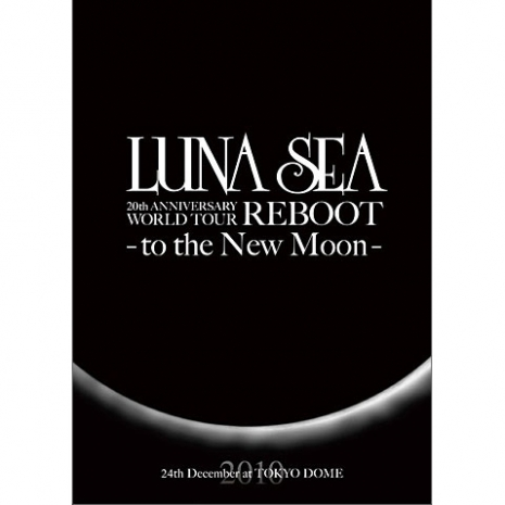 LUNA SEA 20th ANNIVERSARY WORLD TOUR REBOOT -to the New Moon- 24th December, 2010 at TOKYO DOME