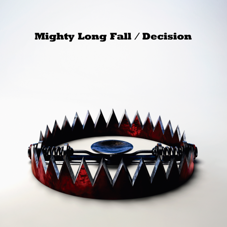 Mighty Long Fall/Decision