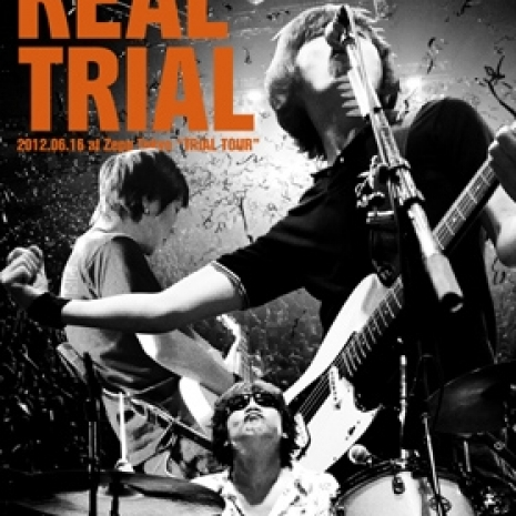 "REAL TRIAL 2012.06.16 at Zepp Tokyo""TRIAL TOUR"""